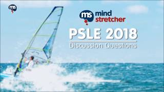 PSLE 2018 Discussion Questions - English Part 2!