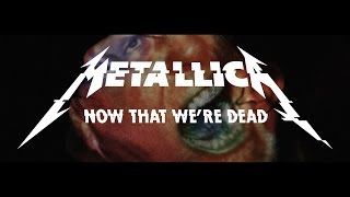 Клип Metallica - Now That We're Dead