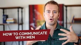 How To Communicate With Men