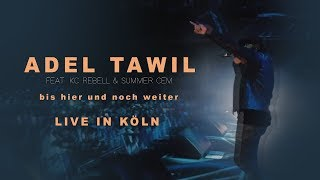 Adel Tawil feat. KC Rebell x Summer Cem - BIS HIER UND NOCH WEITER [ official LIVE Video ]