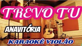 Ouça ANAVITÓRIA part TIAGO IORC - Trevo tu karaokê violão