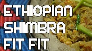 ሽምብራ ፍትፍት -  Shimbra Fit Fit Recipe - Amharic Injera Enjera Chickpeas