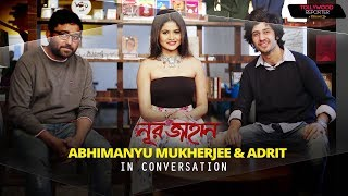 Noor Jahaan Special | Abhimanyu & Adrit | In Conversation | Tollywood Reporter in 120 Seconds