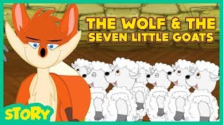 Best Moral Story For Kids:The Wolf and The Seven Little Goats Story | children's short moral stories