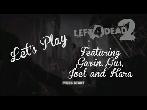 Let's Play - Left 4 Dead 2 Podcast Crew Part 1