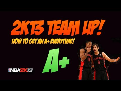 NBA 2k13 Team Up. How to Get an A+ Everytime!