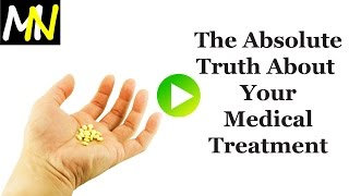 The Absolute Truth About Your Medical Treatment