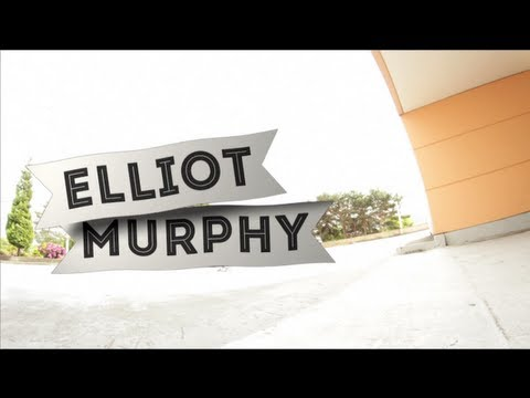 Elliot Murphy | Extra Footage Part