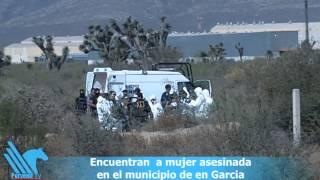 Encuentran a mujer asesinada en el municipio de Garcia