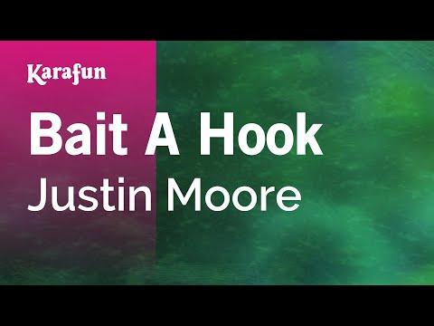 Karaoke Bait A Hook - Justin Moore *