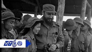 Fidel Castro trong ký ức của người lính Việt Nam | VTC