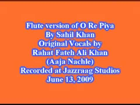 O re piya - Aaja Nachle - (Flute  Bansuri Cover) by Sahil Khan...