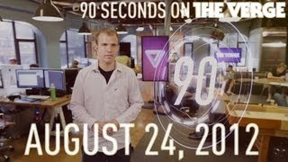 90 Seconds on The Verge_ Friday, August 24, 2012