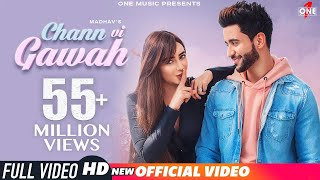 Chann Vi Gawah (Official Video) | Madhav Mahajan | Navjit Buttar | Angela | Latest Punjabi Song 2019