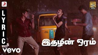 3  Idhazhin Oram Tamil Lyric  Dhanush Shruti  Anir