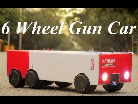 How To Make a car - Powered Car - 6 wheel Gun Car