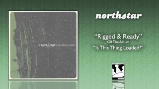 "Northstar ""Rigged & Ready"""