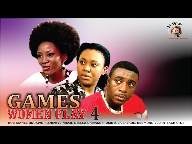 Games Women Play 4  - Nigerian Nollywood Movie