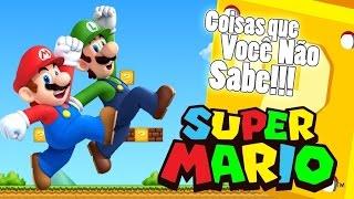 Super Mario | Coisas Que Você Não Sabe!!!