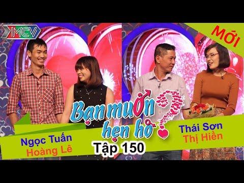 BẠN MUỐN HẸN HÒ - Tập 150 | Ngọc Tuấn - Hoàng Lê | Thái Sơn - Thị Hiền | 14/03/2016