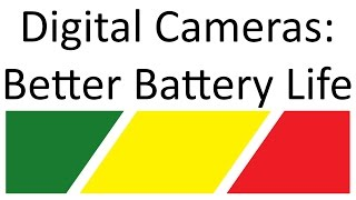 Improve Digital Camera Battery Performance (Four Tips)