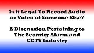 Is It Legal To Record Audio or Video of Someone Else?