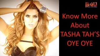Tasha Tah - Know More About Her | OYE OYE