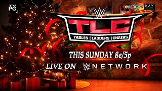 Watch WWE TLC: Tables, Ladders & Chairs this Sunday on WWE Network
