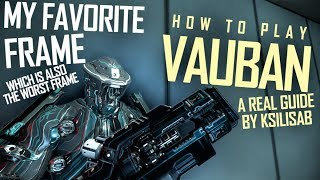 [Warframe] HOW TO ACTUALLY PLAY VAUBAN [comin from a real vauban playa]