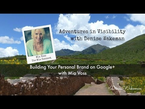 Building Your Personal Brand on Google+ - Adventure in Visibility with Mia Voss