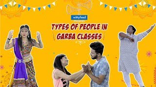 Types Of People In Garba Classes | Navratri Special | WittyFeed