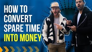 How To Convert Spare Time Into Money | Chance and Abdul