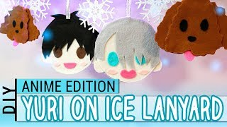 DIY : Custom Lanyard - Yuri on Ice! : ANIME EDITION