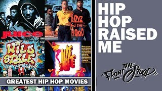 Greatest Hip Hop Movies All-Time | Hip Hop Raised Me: What about you?