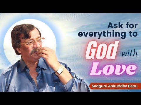 Aniruddha Bapu Marathi Discourse 21 Aug 2014 - भगवंताकडे प्रेमाने प्रत्येक गोष्ट मागा
