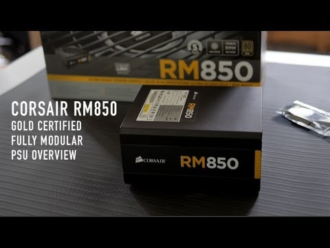 Corsair RM850 Gold Certified Fully Modular PSU Overview