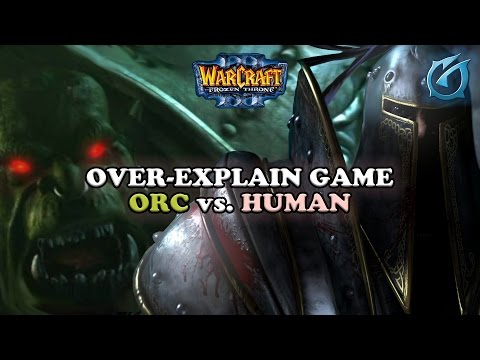 Grubby | Warcraft 3 The Frozen Throne | Over-Explain Game Orc vs. Human