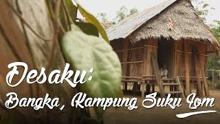 Download Lagu Desaku: Bangka, Kampung Suku Lom Gratis STAFABAND