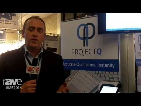 ISE 2016: ProjectQ Details First Stage Process for Customer Quoting