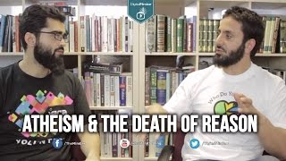 ATHEISM & THE DEATH OF REASON