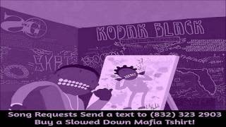07  Kodak Black Patty Cake Screwed Slowed Down Mafia