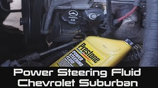 How to change Power Steering Fluid in Reservoir on Chevrolet Suburban