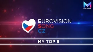 Eurovision Song CZ 2018 - MY TOP 6 | Czech Republic Eurovision 2018