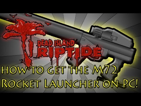 Dead Island Riptide: How to get the M72 Rocket Launcher on PC using DISE (Dead Island Save Editor)!