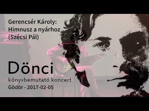 Gerencsér Károly: Himnusz a nyárhoz (Szécsi Pál) @ Dönci Könyvbemutató Koncert @ Gödör - 2017-02-05
