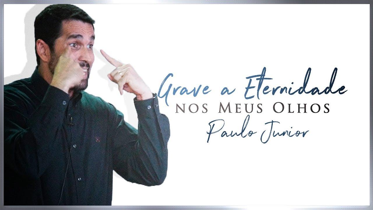 Grave a Eternidade nos Meus Olhos - Paulo Junior
