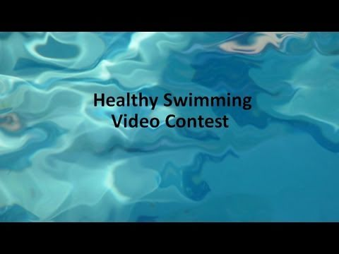 CDC's Healthy Swimming Video Contest- Create a Video & Be Eligible to Win $1,000!