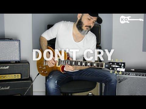 Guns N' Roses - Don't Cry - Electric Guitar Cover by Kfir Ochaion
