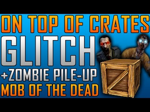 Black Ops 2 Glitches: Mob Of The Dead Glitches - On Top of Crates in Dock & Zombie Barrier Glitches