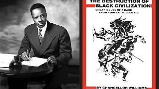 Chancellor Williams: The Destruction Of Black Civilization(audiobk)pt6